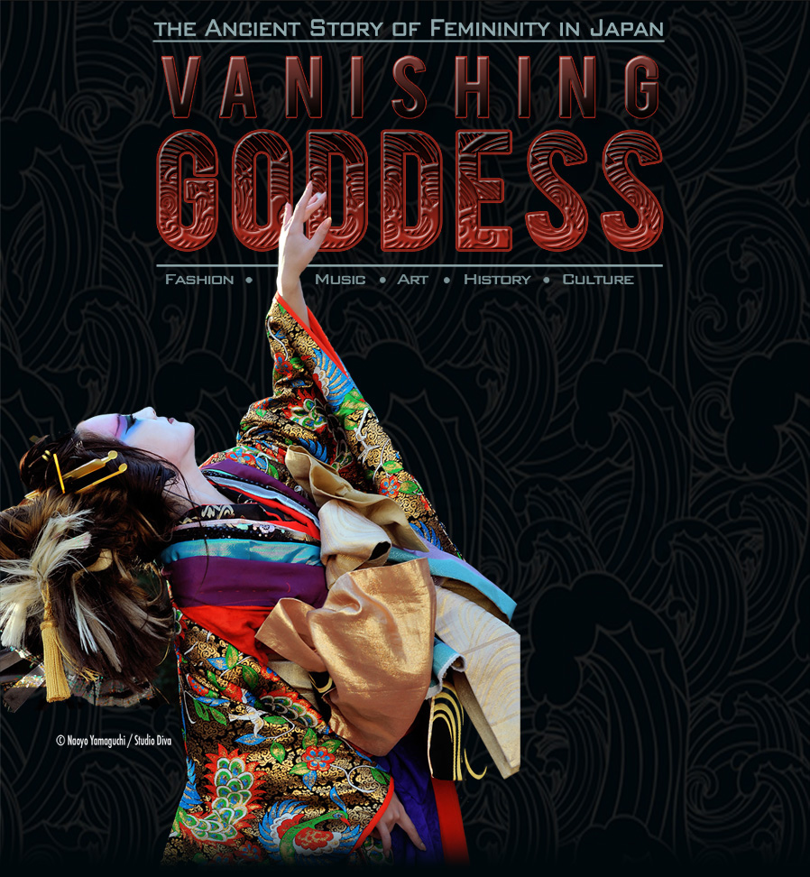 VANISHING GODDESS / The Ancient Story of Femininity in Japan / Event
